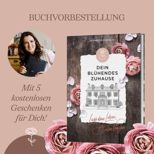 Dein blühendes Zuhause Buch wohnen Familie Beziehungen Glaube Alltag Produktivität Finanzen Gewohnheiten Einrichten Dekoration Berufung Träume Jeannette Mokosch SCM Verlag