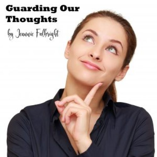 Guarding Our Thoughts