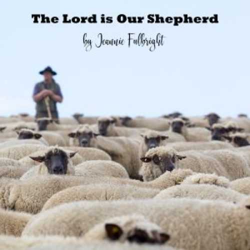 The Lord is Our Shepherd