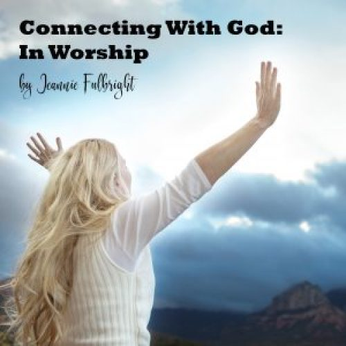 Connecting With God: In Worship