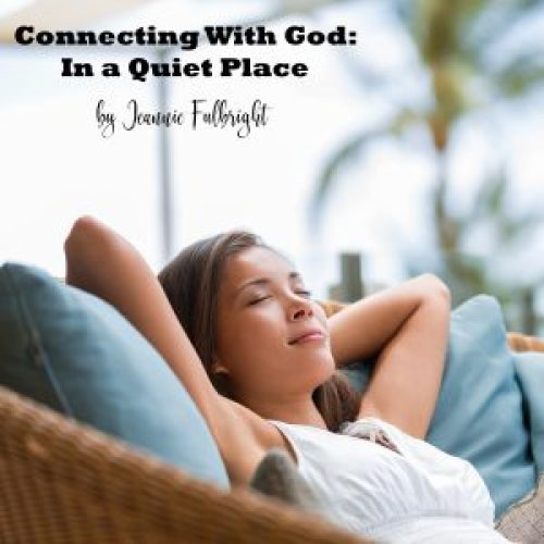 Connecting with God: In a Quiet Place