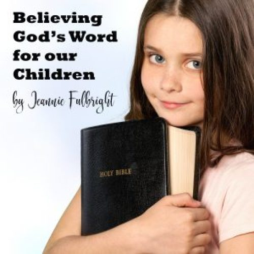 Believing God's Word for our Children