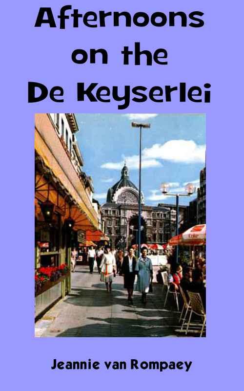 Afternoons on the De Keyserlei - Jeannie van Rompaey
