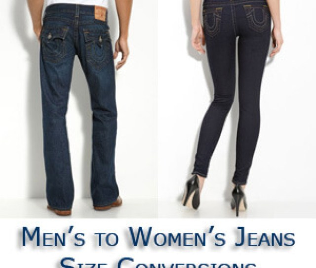 Mens Jeans Sizes To Womens Jeans Sizes Conversion