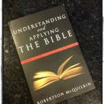 Understanding and Applying the Bible by Robertson McQuilkin