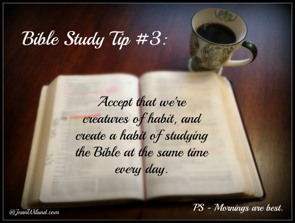 Bible Study Tip #3 - Study the Bible at the same time every day.