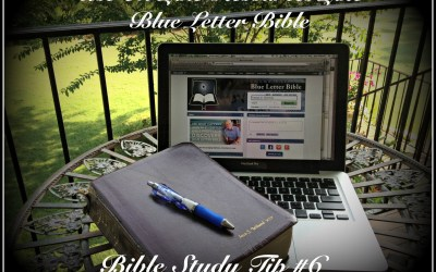 Bible Study Tip #6 — The Blue Letter Bible: 7 Reasons to Use this On-Line Bible Study Tool