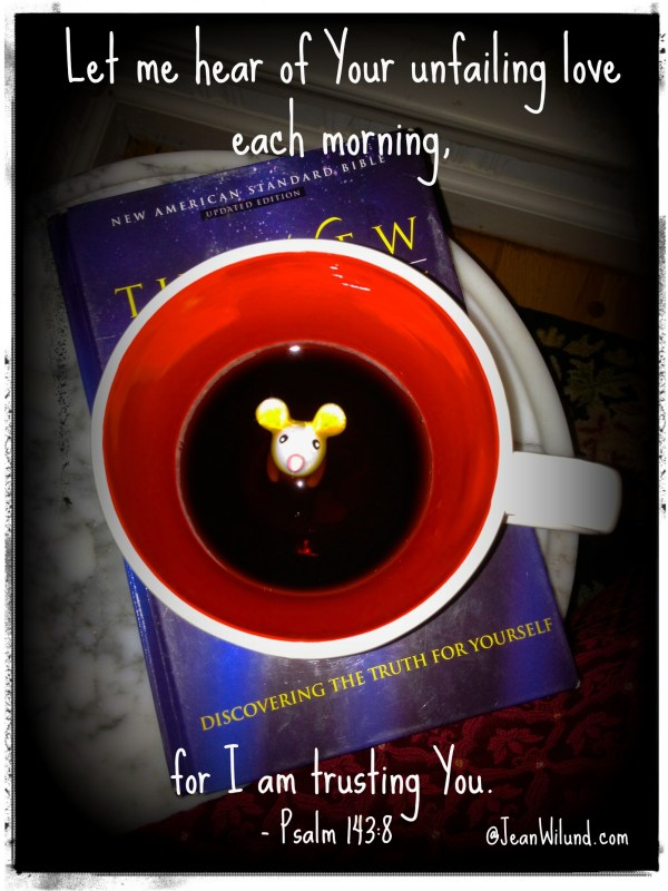 Give your morning the best start -- God's Word and a cup of black gold! @JeanWilund.com