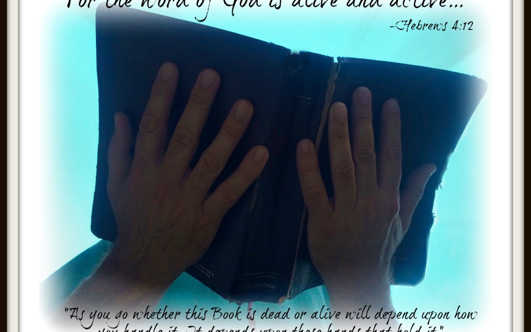 Today's Bible Study Tip — Ten Fingers for Handling God's Word To Keep It Active & Alive
