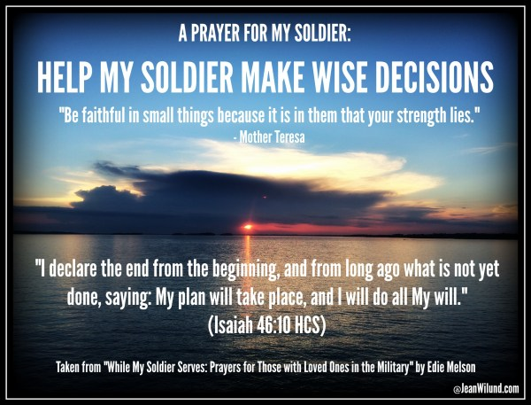 "Click to read A Prayer for My Soldier taken from ""While My Soldier Serves: Prayers for Those with Loved Ones in the Military"" by Edie Melson via @JeanWilund.com"