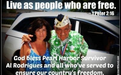 God Bless Our Soldiers & Al Rodrigues, Pearl Harbor Survivor