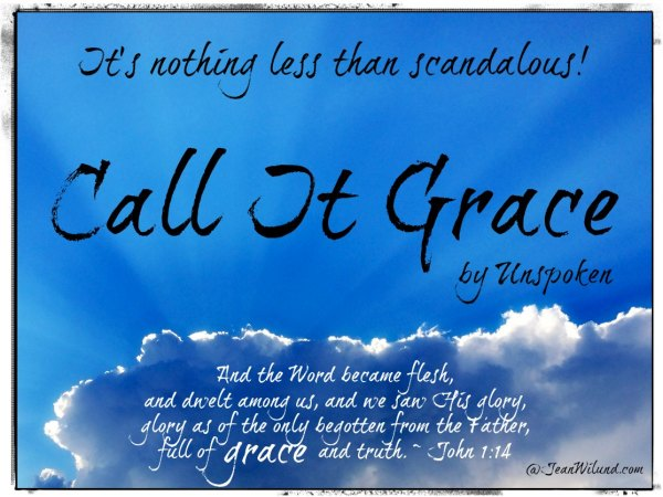 """The Grace of Christ - It's nothing less than scandalous! Click to view music video """"Call it Grace"""" by Unspoken."""