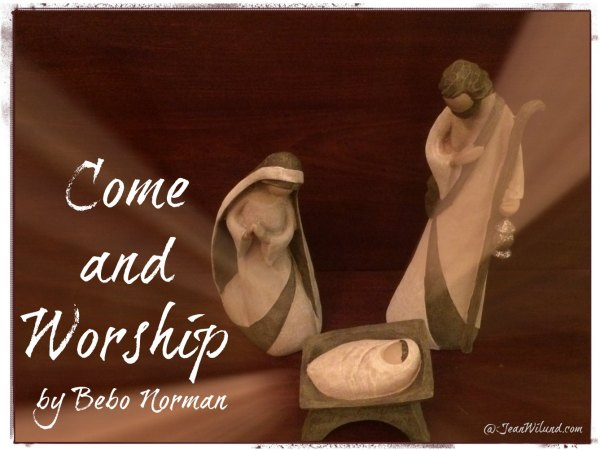 Click to view music video Come & Worship by Bebo Norman via www.JeanWilund.com