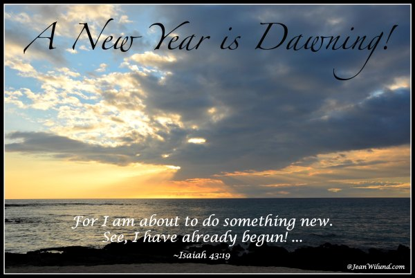 Click to view: A New Year is Dawning - Isaiah 43 via www.jeanwilund.com