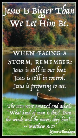 Jesus is bigger than we let Him be. He's still in your boat. He's still in control. And He's preparing to act. (Introducing Traci Burns via @JeanWilund)