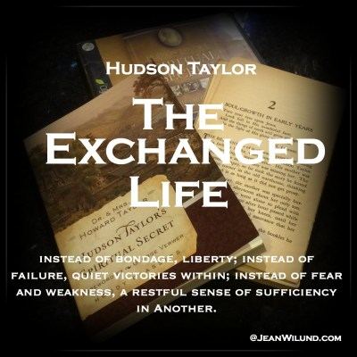 "PDF of ""The Exchanged Life"" by Hudson Taylor via www.JeanWilund.com"