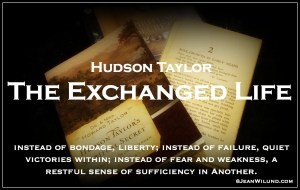 """""""The Exchanged Life"""" by Hudson Taylor - (Chapter and PDF) """"Instead of bondage, liberty; instead of failure, quiet victories within; instead of fear and weakness, a restful sense of sufficiency in Another."""" www.jeanwilund.com"""