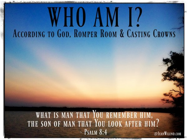 "Who am I that God would notice me? Get a fresh perspective and a fun flashback in time to the days of Romper Room. Think and laugh with me, and listen to Casting Crowns' ""Who Am I?"" via www.JeanWilund.com"