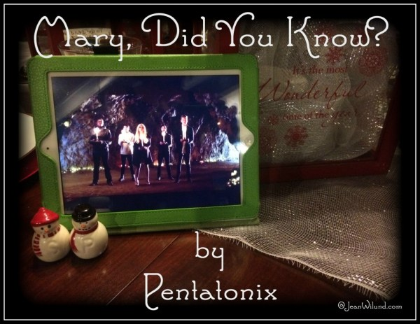 "Watch music video of Pentatonix singing ""Mary, Did You Know?"" and consider what it was like to raise the son of God via www.JeanWilund.com"