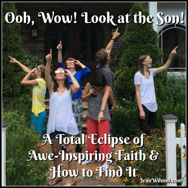 Total Eclipse of Awe-Inspiring Faith -- The One-Two Punch via www.JeanWilund.com
