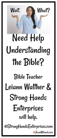 Leiann Walther and Strong Hands Enterprises Helps You Understand the Bible via www.JeanWilund.com