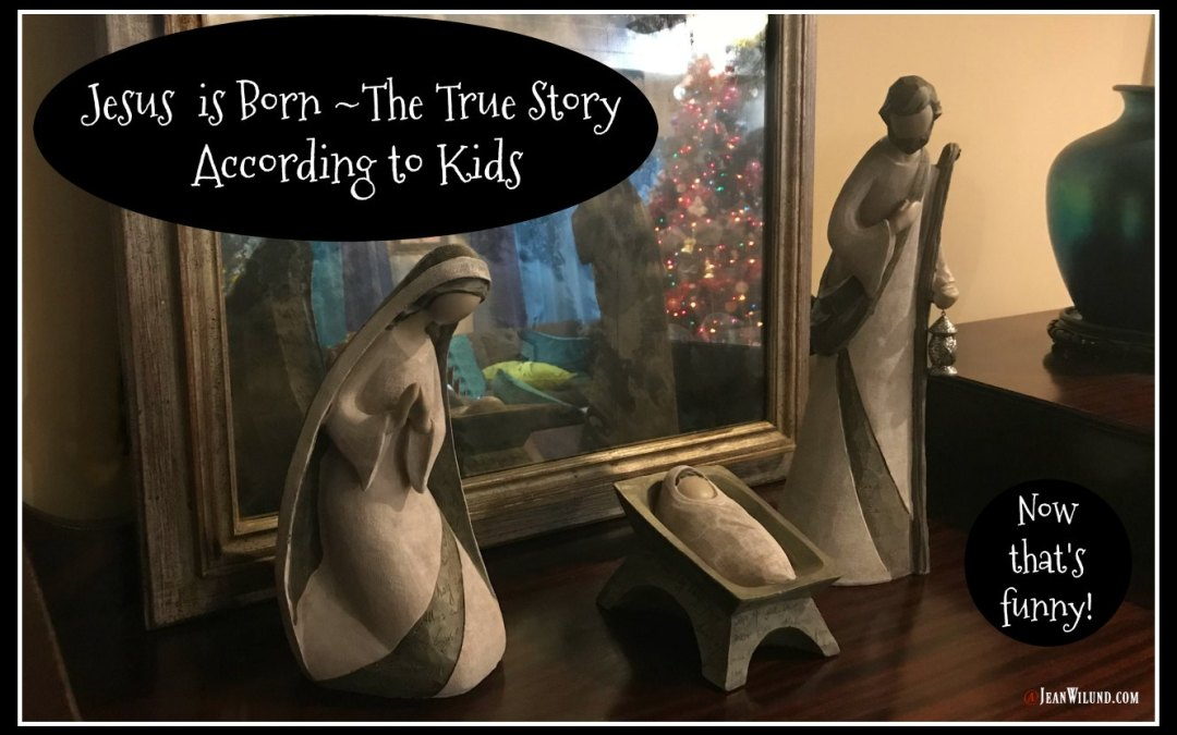 Jesus is Born, The True Story – Christmas According to Kids