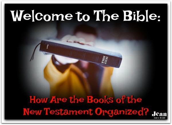 Welcome to the Bible: How the New Testament Books are Organized via www.jeanwilund.com