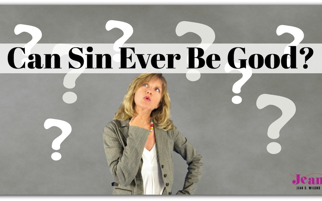 Can Sin Ever Be Good?