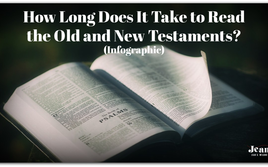 How Long Does It Take to Read the Old and New Testaments? (Infographics)