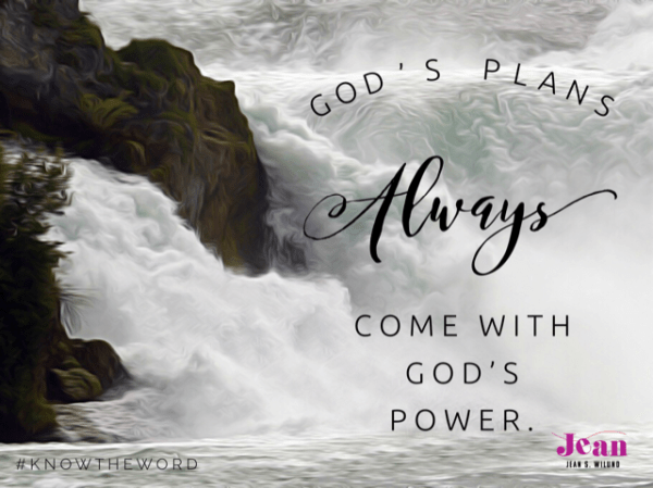God's Plans Always Come with God's Power (from: When You Can't Even . . . Put Your But in the Right Place (via www.JeanWilund.com)