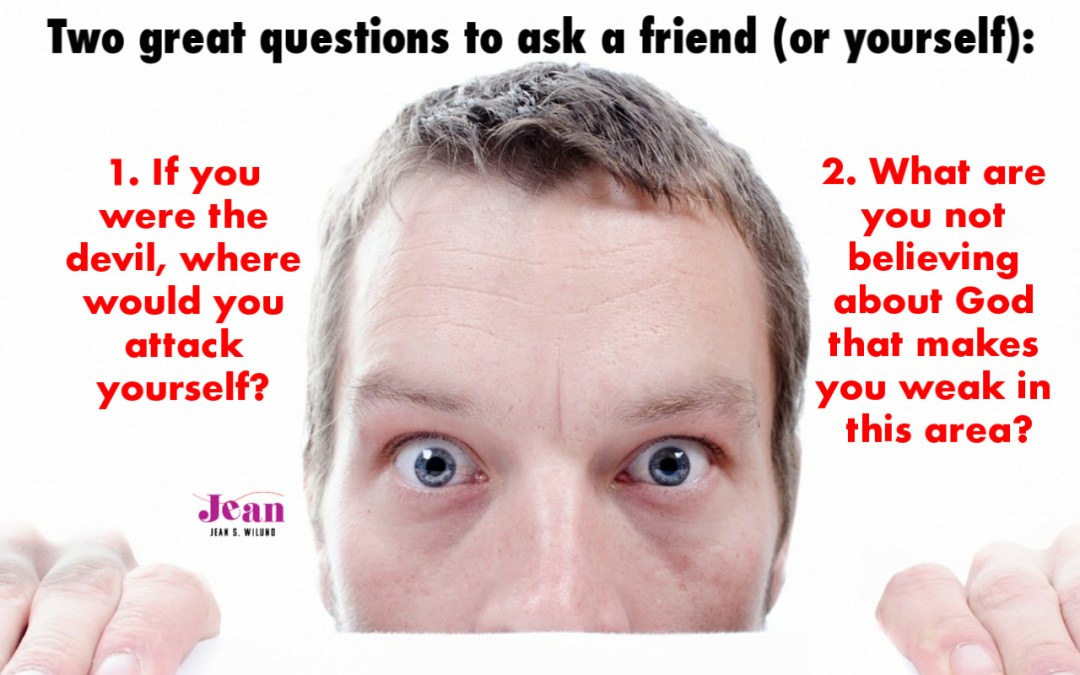 Two Great Questions to Ask a Friend (Or Yourself)