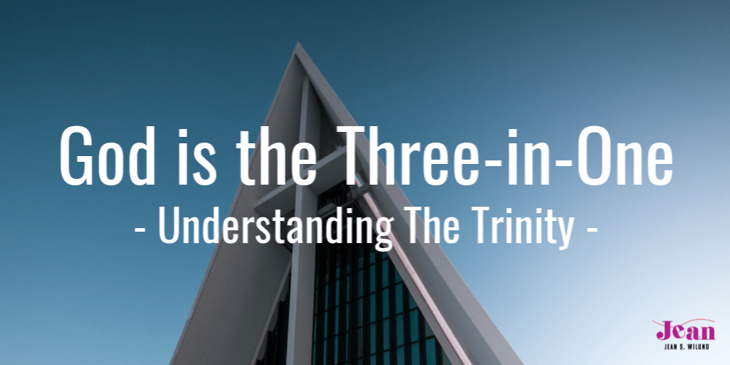 God is the Three-in-One: Understanding the Trinity by Jean Wilund