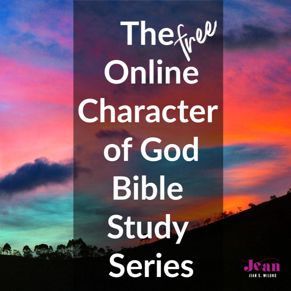 The Free Online Character of God Bible Study Series with Jean Wilund