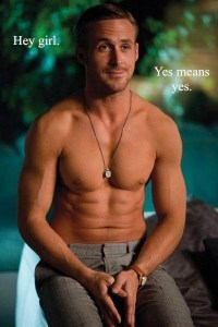 Yes Means Yes: Ryan Gosling