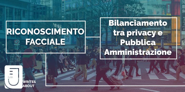 Read more about the article Privacy, riconoscimento facciale e Pubblica Amministrazione.