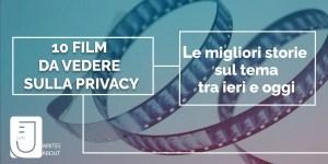 Read more about the article 10 FILM DA VEDERE SULLA PRIVACY