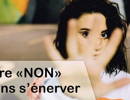 Comment dire non sans s'énerver