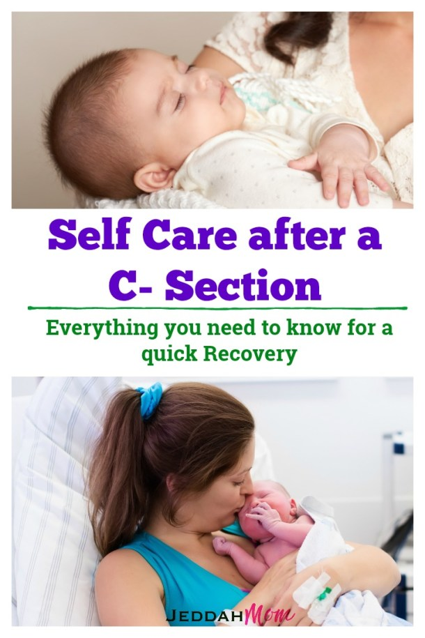 Self care after a C section Everything you need to know for a quick recovery and care at home. JeddahMom