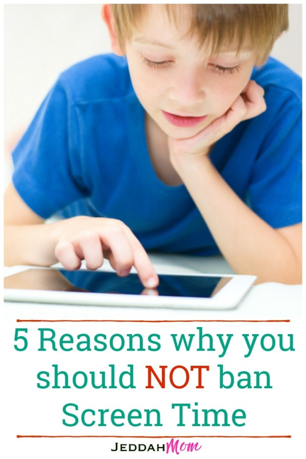 5 reasons why should not ban screen time for kids JeddahMom