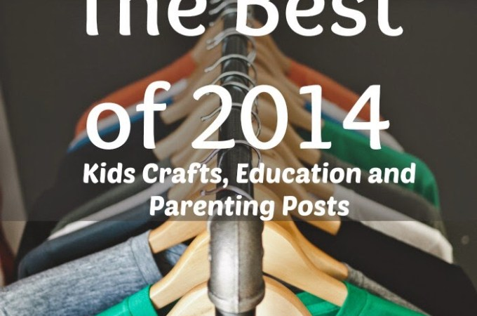 The Best Crafts Education and Parenting Posts of 2014