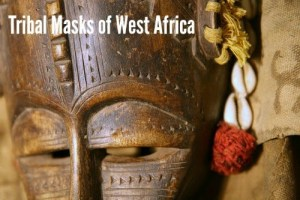 Tribal Masks of West Africa