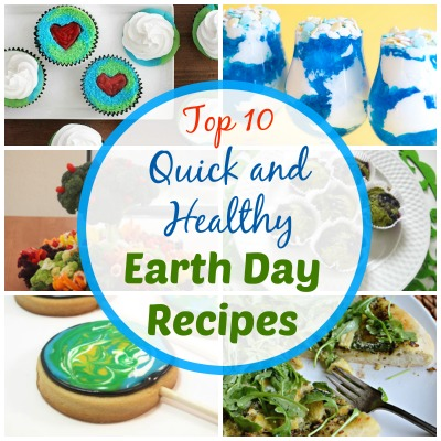 Top 10 Quick and Healthy Earth Day Recipes