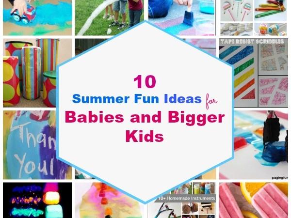 summer fun ideas babies bigger kids top ten