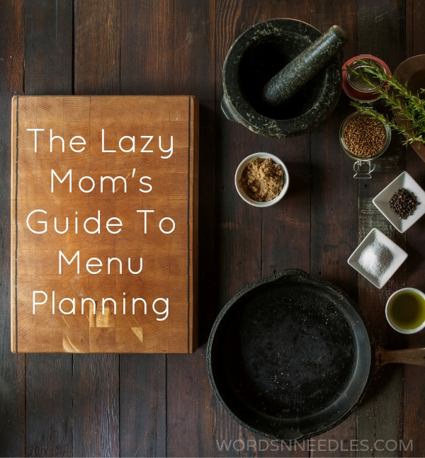 menu planning busy lazy moms meal planning