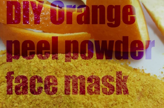 DIY Orange peel powder face mask