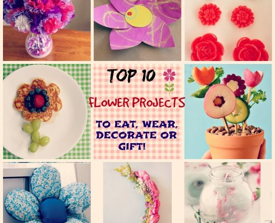 Top 10 Flower Projects to Eat Wear Decorate or Gift