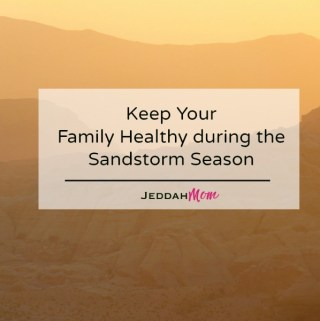 sandstorm season health tips Jeddah Mom