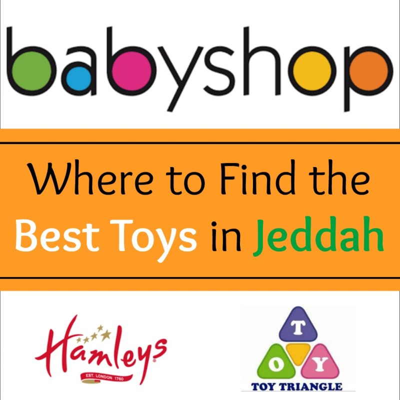 Where to find the best toys in jeddah. How to decide what toys to buy for your child. Find all the best toys available at Baby shop, Toys r us, toy triangle Hamley's and more