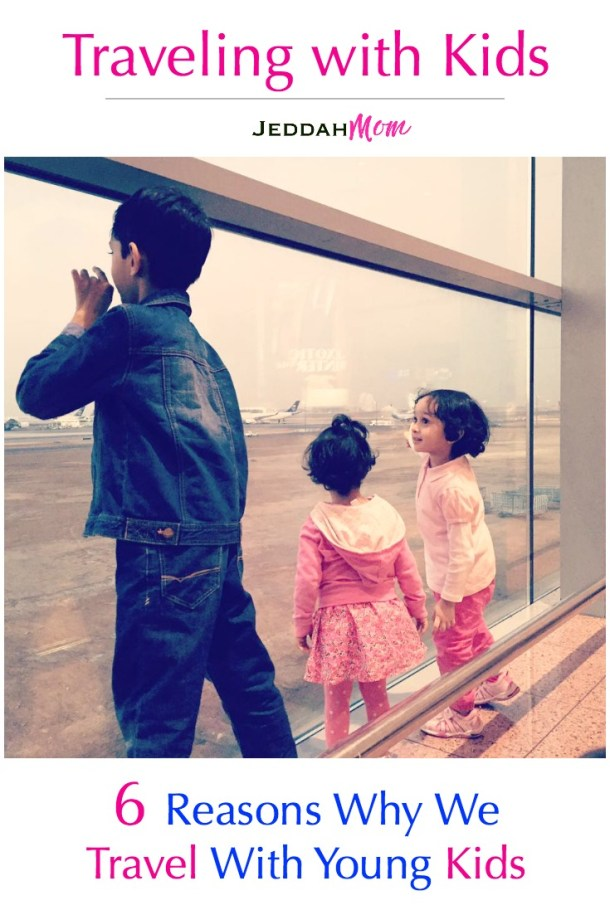 Family travel and tips to vacation with family of toddlers and babies. 6 Reasons why we travel with young kids and you should too. JeddahMom