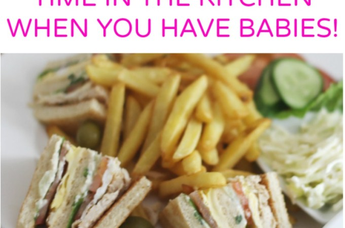15 smart ways to save time in the kitchen when you have babies and toddlers JeddahMom